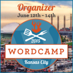 I was a WordCamp Kansas City 2015 Organizer