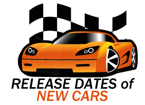 Release Dates of New Cars